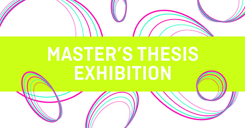 master's thesis exhibition