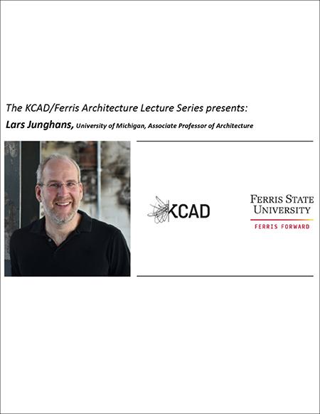 The KCAD/Ferris Architecture Lecture Series presents: Lars Junghans