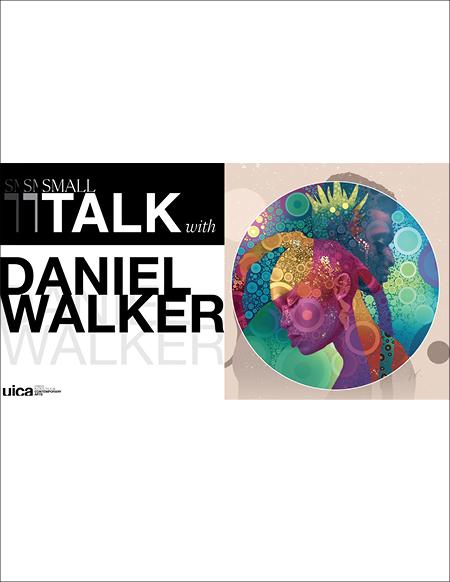 Small Talk with Daniel Walker