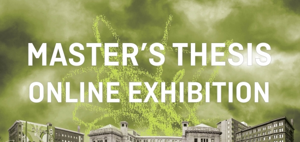 2020 Master's Thesis Online Exhibition