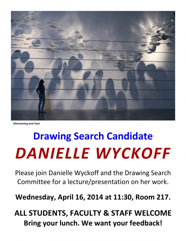 Join Danielle Wyckoff and the Drawing Search Committee for a lecture on 4/16 at 11:30 am in room 217 WNF