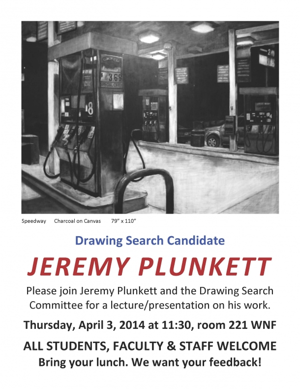 Join Jeremy Plunkett and the Drawing Search Commttee for a lecture on 4/3 at 11:30 am in room 221 WNF