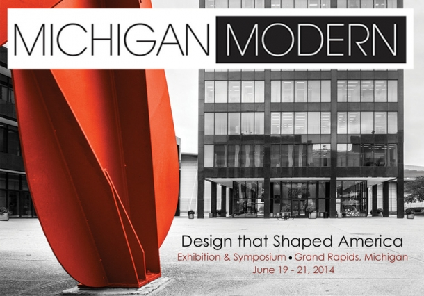 Michigan Modern Design that Shaped America symposium at Kendall College of Art and Design June 19 - 21
