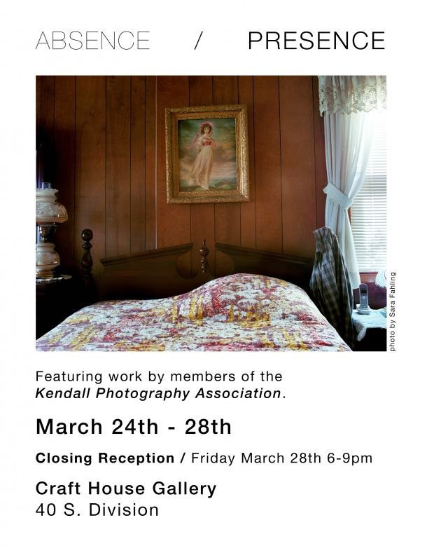 Absence / Presence An exhibition of works by the Kendall Photography Association, 3/24 - 3/28, closing reception on 3/28 at 6PM