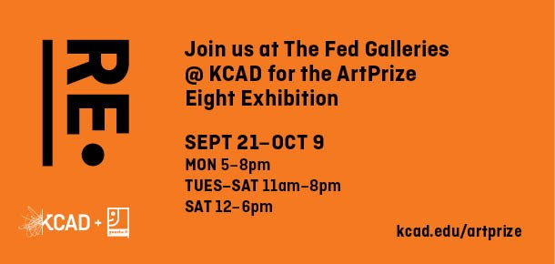 RE Join us at The Fed Galleries @ KCAD for the ArtPrize Eight Exhibition SEPT 21-OCT 9 MON 5-8pm TUES-SAT 11am-8pm SAT 12-6pm  kcad.edu/artprize