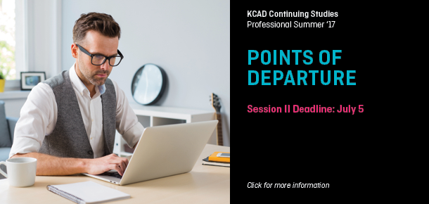 KCAD Continuing Studies  POINTS OF DEPARTURE Session II Deadline: July 5  Click for more information