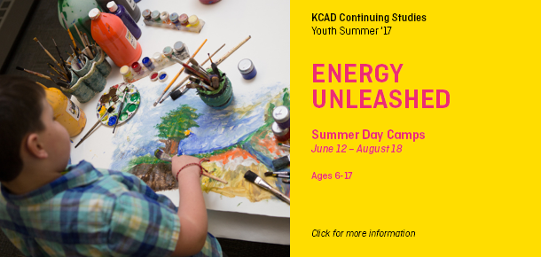 KCAD Continuing Studies  ENERGY UNLEASHED  Summer Day Camps June 12 – August 18  Ages 6-17  Click for more information