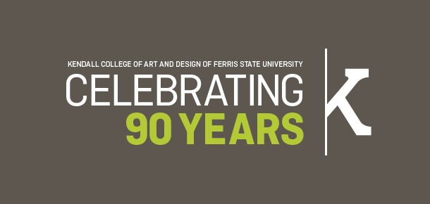 Kendall College of Art and Design of Ferris State University Celebrating 90 Years