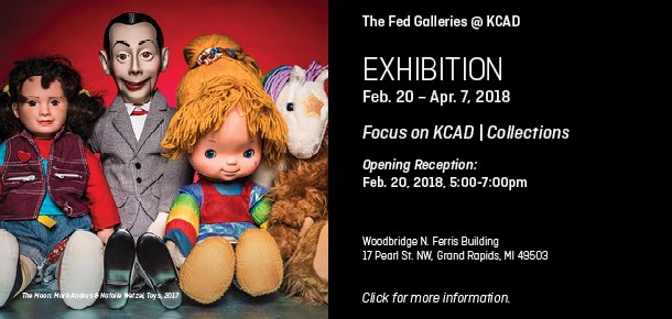 The Fed Galleries @ KCAD  EXHIBITION Feb. 20 - Apr. 7, 2018  Focus on KCAD | Collections  Opening Reception:  Feb. 20, 2018, 5:00-7:00pm  Woodbridge N. Ferris Building 17 Pearl St. NW, Grand Rapids, MI 49503  Click for more information.   The Moon, Mark Andrus & Natalie Wetzel, Toys, 2017