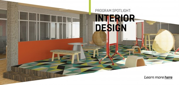 Program Spotlight: Interior Design  Learn more here