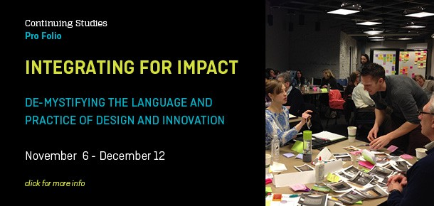 Integrating for Impact: De-mystifying the Language and Practice of Design and Innovation  November 6 - December 12